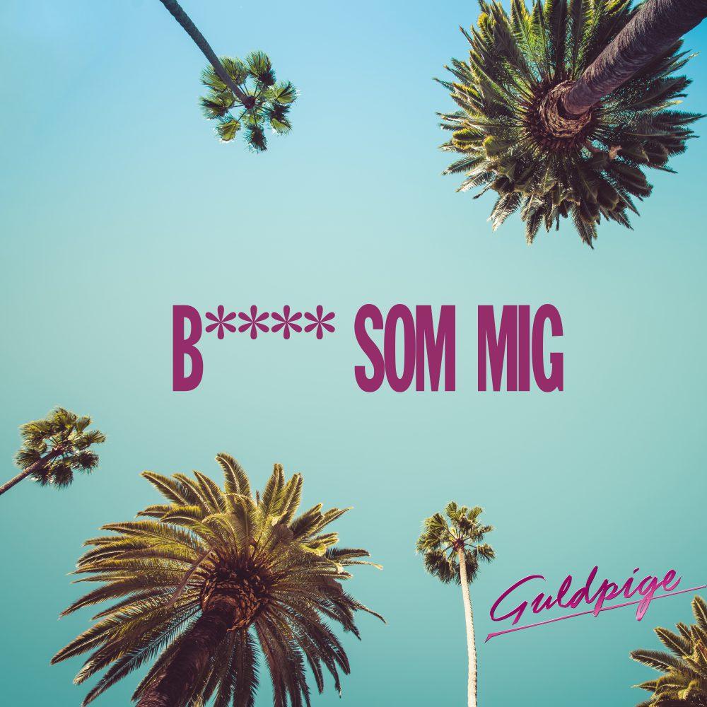 BITCH - COVER 5000x5000 - Guldpige - empress music management